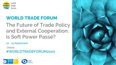 Permalink to:World Trade Forum 2020 | The Future of Trade Policy and External Cooperation: is Soft Power Passé?